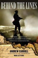 Carroll, Andrew - Behind the Lines: Powerful and Revealing American and Foreign War Letters---And One Man's Search to Find Them - 9780743256162 - KNH0006501