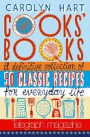 Hart, Carolyn - Cooks' Books: A Definitive Collection of 50 Classic Recipes for Everyday Life - 9780743275354 - KLN0006649