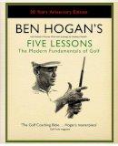 Hogan, Ben - Ben Hogan's Five Lessons: The Modern Fundamentals of Golf - 9780743295284 - V9780743295284