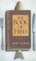 Bardi, Abby - The Book of Fred: A Novel - 9780743411943 - KLJ0003307