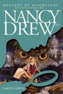 Keene, Carolyn - Mystery by Moonlight (Nance Drew) - 9780743437622 - KTJ0006571