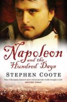 Coote, Stephen - Napoleon and the Hundred Days - 9780743449939 - 9780743449939