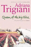 Trigiani, Adriana - Queen of the Big Time - 9780743462273 - KST0003822