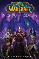 Knaak, Richard A. - World of Warcraft: Night of the Dragon - 9780743471374 - 9780743471374