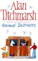 Alan Titchmarsh - Animal Instincts - 9780743478489 - KLN0014478