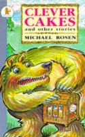 Rosen, Michael - Clever Cakes (Young Childrens Fiction) - 9780744520972 - KTM0005941