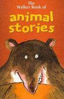 Rosen, Michael, Mark, Jan, King-Smith, Dick - The Walker Treasury of Animal Stories (The Walker book of) - 9780744577679 - KTM0005605