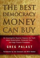 Palast, Greg - The Best Democracy Money Can Buy: An Investigative Reporter Exposes the Truth About Globalization, Corporate Cons, and High Finance Fraudsters - 9780745318462 - KAK0001833