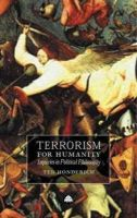 Honderich, Ted - Terrorism for Humanity: Inquiries in Political Philosophy - 9780745321349 - KI20002127