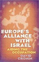 Cronin, David - Europe's Alliance with Israel - 9780745330655 - V9780745330655