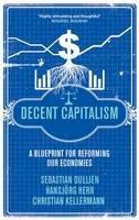 Dullien, Sebastian; Herr, Hansjorg; Kellermann, Christian - Decent Capitalism - 9780745331096 - V9780745331096