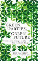 Gahrton, Per - Green Parties, Green Future: Pawn in the New Great Game - 9780745333397 - V9780745333397
