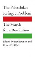 - The Palestinian Refugee Problem: The Search for a Resolution - 9780745333441 - V9780745333441