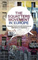 Kollective, Squatting Europe - The Squatters' Movement in Europe: Commons and Autonomy as Alternatives to Capitalism - 9780745333960 - V9780745333960