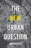 Merrifield, Andy - The New Urban Question - 9780745334844 - V9780745334844