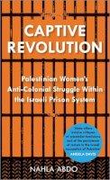 Abdo, Nahla - Captive Revolution - 9780745334943 - V9780745334943