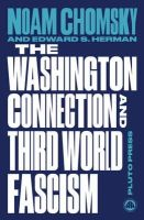 Chomsky, Noam, Herman, Edward S. - The Washington Connection and Third World Fascism: Volume I: The Political Economy of Human Rights - 9780745335490 - V9780745335490