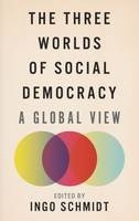 - The Three Worlds of Social Democracy: A Global View - 9780745336084 - V9780745336084