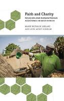 LeBlanc, Marie Nathalie, Gosselin, Louis Audet - Faith and Charity: Religion and Humanitarian Assistance in West Africa (Anthropology, Culture & Society) - 9780745336732 - V9780745336732