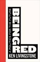 Livingstone, Ken - Being Red - 9780745399058 - V9780745399058