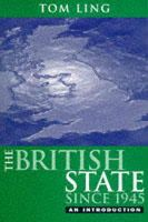 Ling, Tom - The British State Since 1945: An Introduction - 9780745611419 - KST0010509