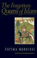 Mernissi, Fatima - The Forgotten Queens of Islam - 9780745614199 - V9780745614199