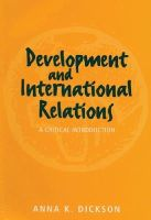 Dickson, Anna - Development and International Relations - 9780745614953 - KRF0018625