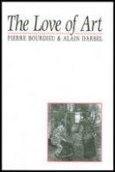 Darbel, Alain; Schnapper, Dominique; Bourdieu, Pierre - The Love of Art - 9780745619149 - V9780745619149