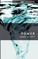 Scott, John C. - Power - 9780745624181 - V9780745624181
