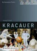 Gilloch, Graeme - Siegfried Kracauer - 9780745629629 - V9780745629629