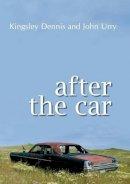 Dennis, Kingsley, Urry, John - After the Car - 9780745644226 - V9780745644226