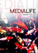Deuze, Mark - Media Life - 9780745650005 - V9780745650005