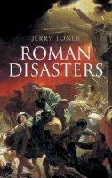 Toner, Jerry - Roman Disasters - 9780745651026 - V9780745651026