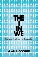 Honneth, Axel - The I in We: Studies in the Theory of Recognition - 9780745652337 - V9780745652337
