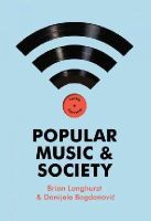 Longhurst, Brian - Popular Music and Society - 9780745653655 - V9780745653655