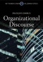 Cooren, Francois - Organizational Discourse: Communication and Constitution (PKGS - Polity Key Themes in Organizational Communication) - 9780745654225 - V9780745654225