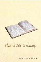 Bauman, Zygmunt - This is Not a Diary - 9780745655697 - V9780745655697