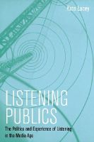 Lacey, Kate - Listening Publics: The Politics and Experience of Listening in the Media Age - 9780745660257 - V9780745660257