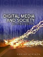 Athique, Adrian - Digital Media and Society: An Introduction - 9780745662299 - V9780745662299