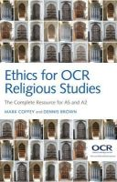 Coffey, Mark, Brown, Dennis - Ethics for OCR Religious Studies: The Complete Resource for AS and A2 - 9780745663265 - V9780745663265