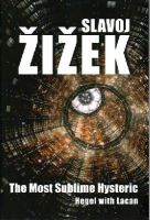 Zizek, Slavoj - The Most Sublime Hysteric: Hegel with Lacan - 9780745663753 - V9780745663753