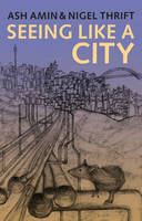 Amin, Ash, Thrift, Nigel - Seeing Like a City - 9780745664262 - V9780745664262