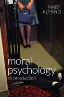 Alfano, Mark - Moral Psychology - 9780745672243 - V9780745672243