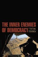 Todorov, Tzvetan - The Inner Enemies of Democracy - 9780745685748 - V9780745685748