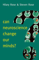 Rose, Hilary, Rose, Steven - Can Neuroscience Change Our Minds? (New Human Frontiers) - 9780745689326 - V9780745689326