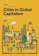 Rossi, Ugo - Cities in Global Capitalism - 9780745689678 - V9780745689678