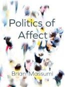 Massumi, Brian - The Politics of Affect - 9780745689821 - V9780745689821