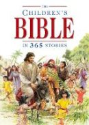 Batchelor, Mary - The Children's Bible in 365 Stories - 9780745930688 - V9780745930688