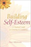 Atkinson, Sue - Building Self-Esteem: A Practical Guide to Growing in Confidence - 9780745931135 - KIN0036824