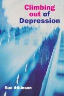 Atkinson, Sue - Climbing Out of Depression - 9780745951812 - V9780745951812